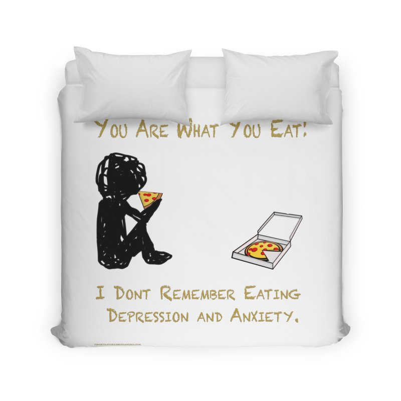 You Are What You Eat! Home and Office Duvet by Every Drop's An Idea's Artist Shop