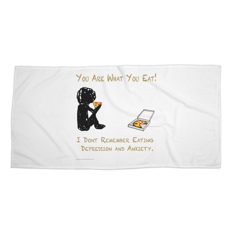 You Are What You Eat! Accessories Beach Towel by Every Drop's An Idea's Artist Shop
