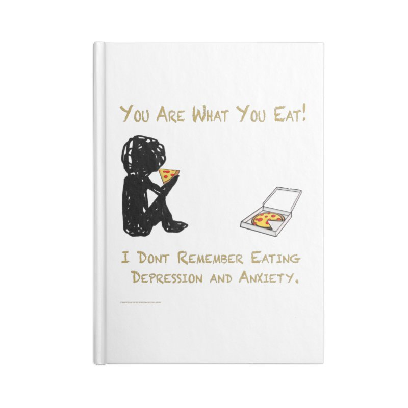 You Are What You Eat! Accessories Notebook by Every Drop's An Idea's Artist Shop