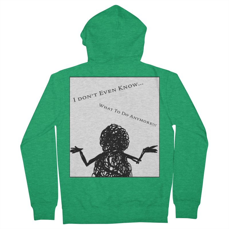 I Don't Even Know... Men's Zip-Up Hoody by Every Drop's An Idea's Artist Shop