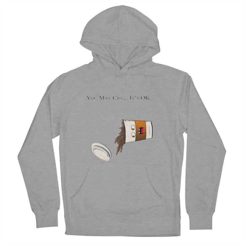 You May Cry... It's OK (Orange) Women's Pullover Hoody by Every Drop's An Idea's Artist Shop