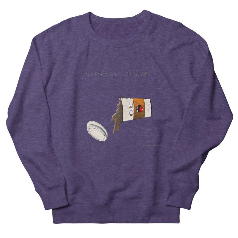You May Cry... It's OK (Orange) Women's Sweatshirt by Every Drop's An Idea's Artist Shop