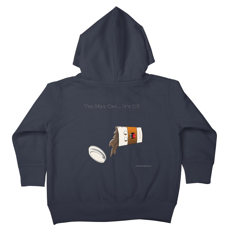 You May Cry... It's OK (Orange) Kids Toddler Zip-Up Hoody by Every Drop's An Idea's Artist Shop