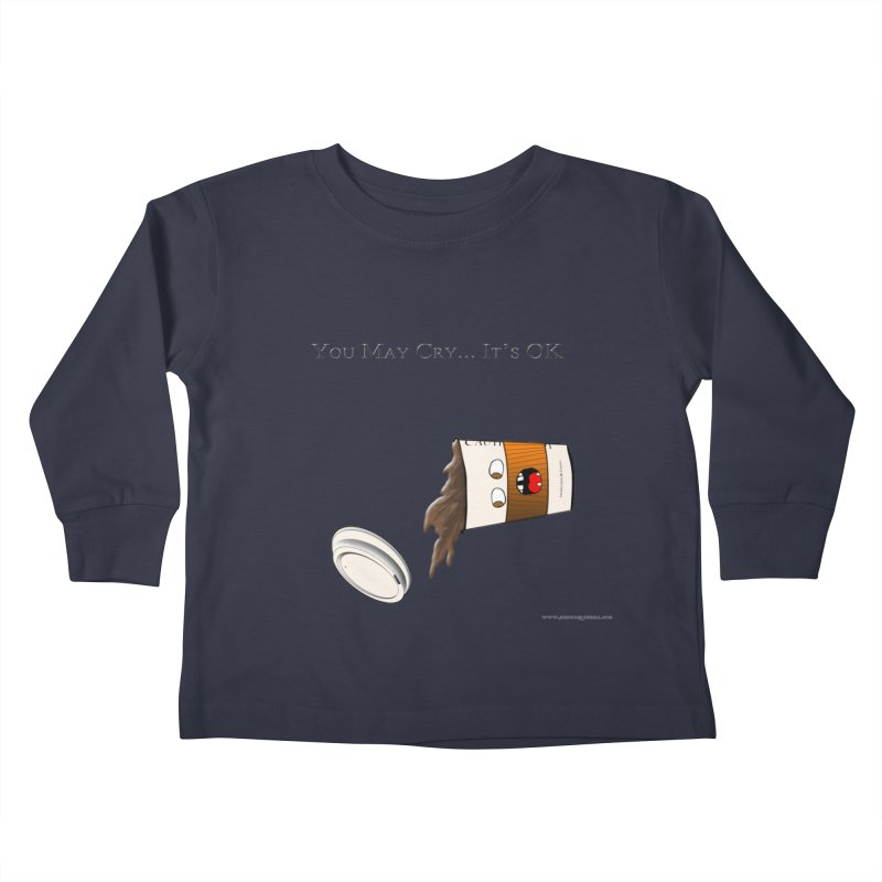 You May Cry... It's OK (Orange) Kids Toddler Longsleeve T-Shirt by Every Drop's An Idea's Artist Shop