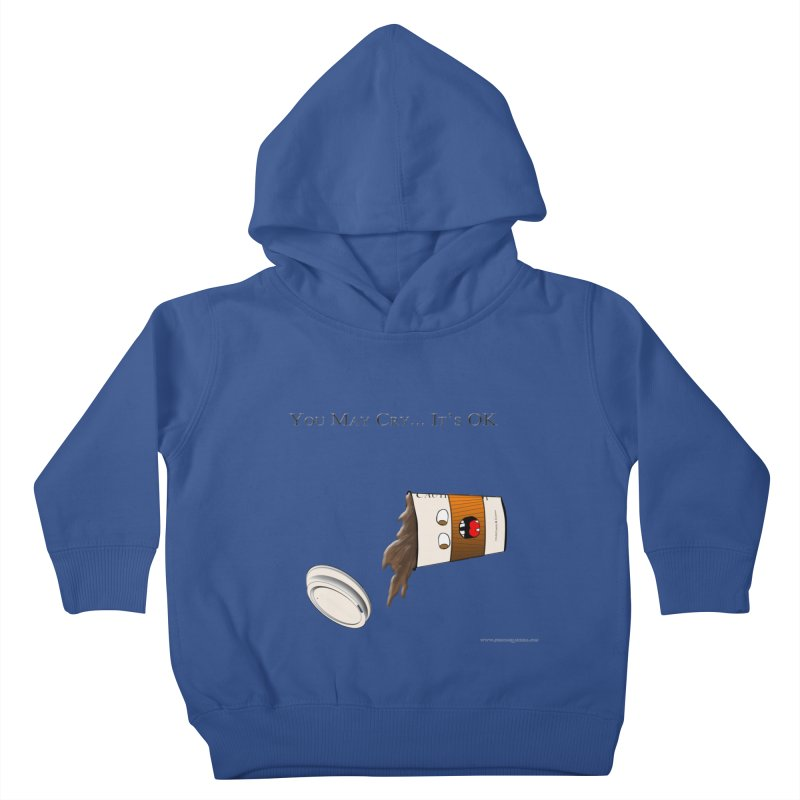 You May Cry... It's OK (Orange) Kids Toddler Pullover Hoody by Every Drop's An Idea's Artist Shop