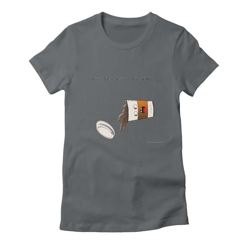 You May Cry... It's OK (Orange) Women's Fitted T-Shirt by Every Drop's An Idea's Artist Shop
