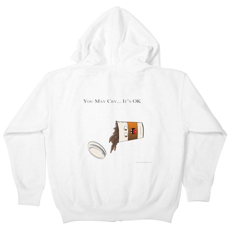 You May Cry... It's OK (Orange) Kids Zip-Up Hoody by Every Drop's An Idea's Artist Shop
