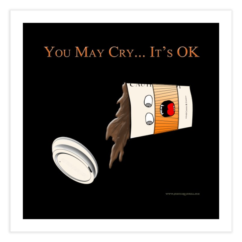 You May Cry... It's OK (Orange) Home Fine Art Print by Every Drop's An Idea's Artist Shop