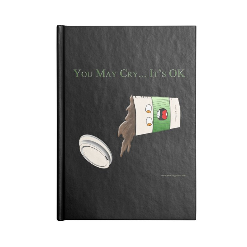 You May Cry... It's OK (Green) Accessories Blank Journal Notebook by Every Drop's An Idea's Artist Shop