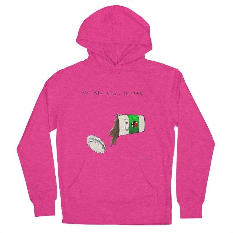 You May Cry... It's OK (Green) Women's Pullover Hoody by Every Drop's An Idea's Artist Shop