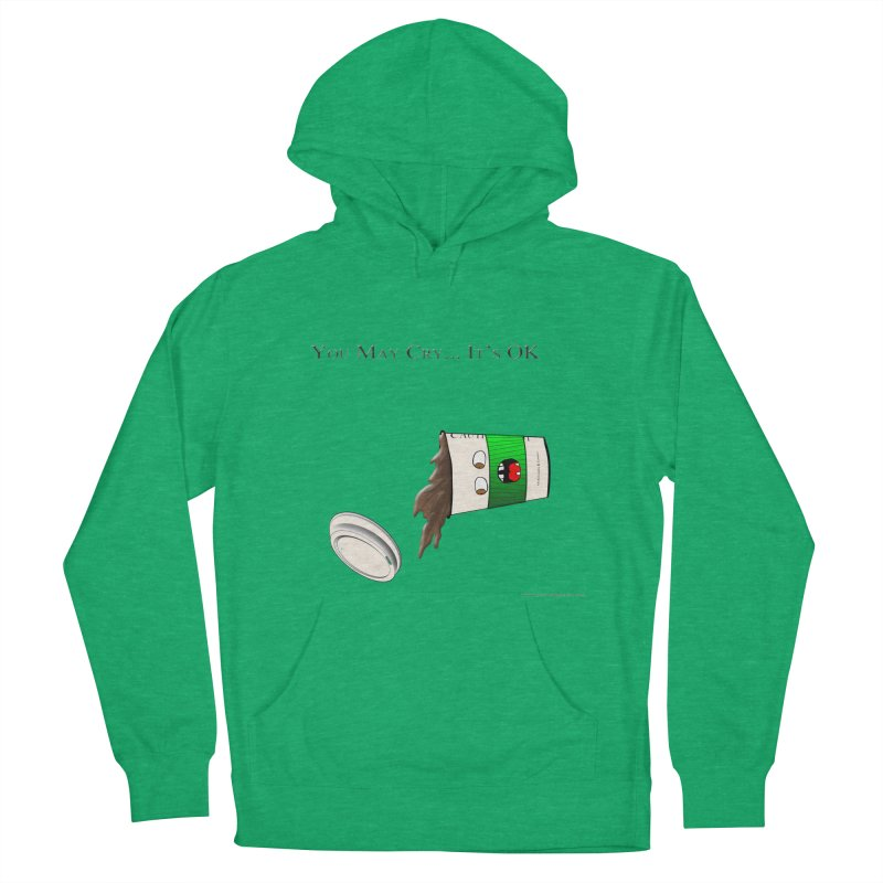 You May Cry... It's OK (Green) Men's Pullover Hoody by Every Drop's An Idea's Artist Shop