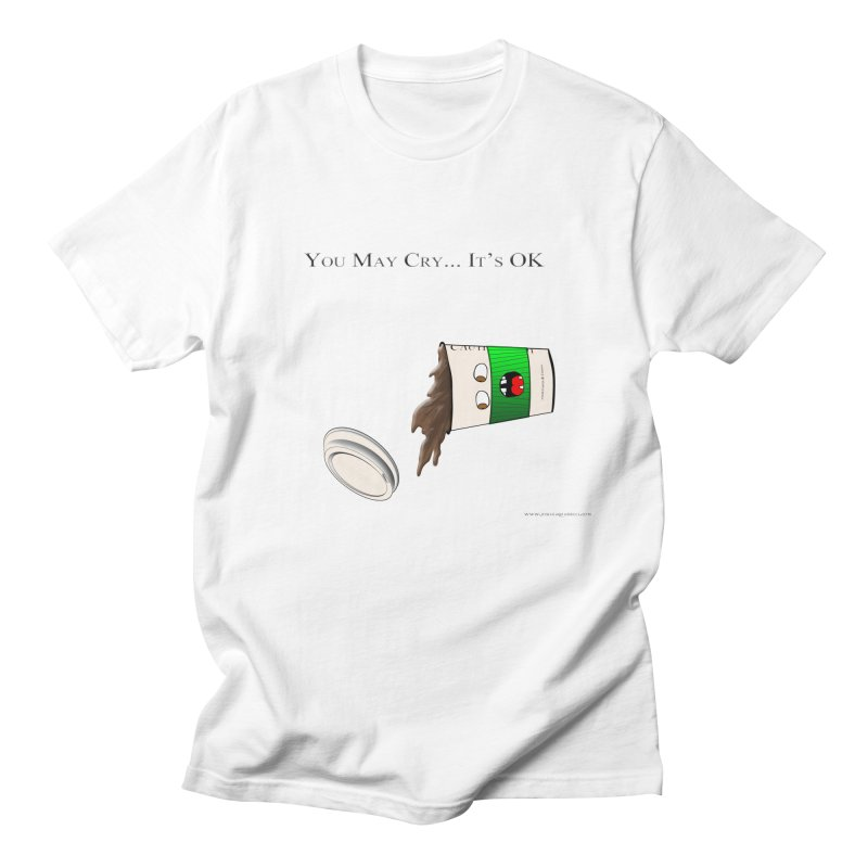 You May Cry... It's OK (Green) Men's T-shirt by Every Drop's An Idea's Artist Shop