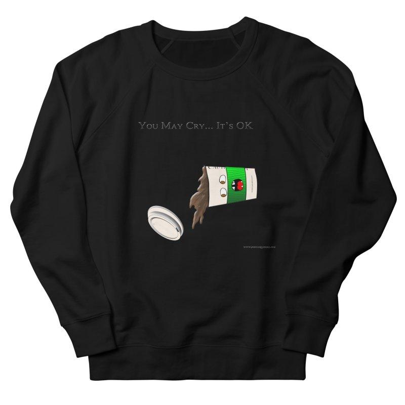 You May Cry... It's OK (Green) Women's Sweatshirt by Every Drop's An Idea's Artist Shop
