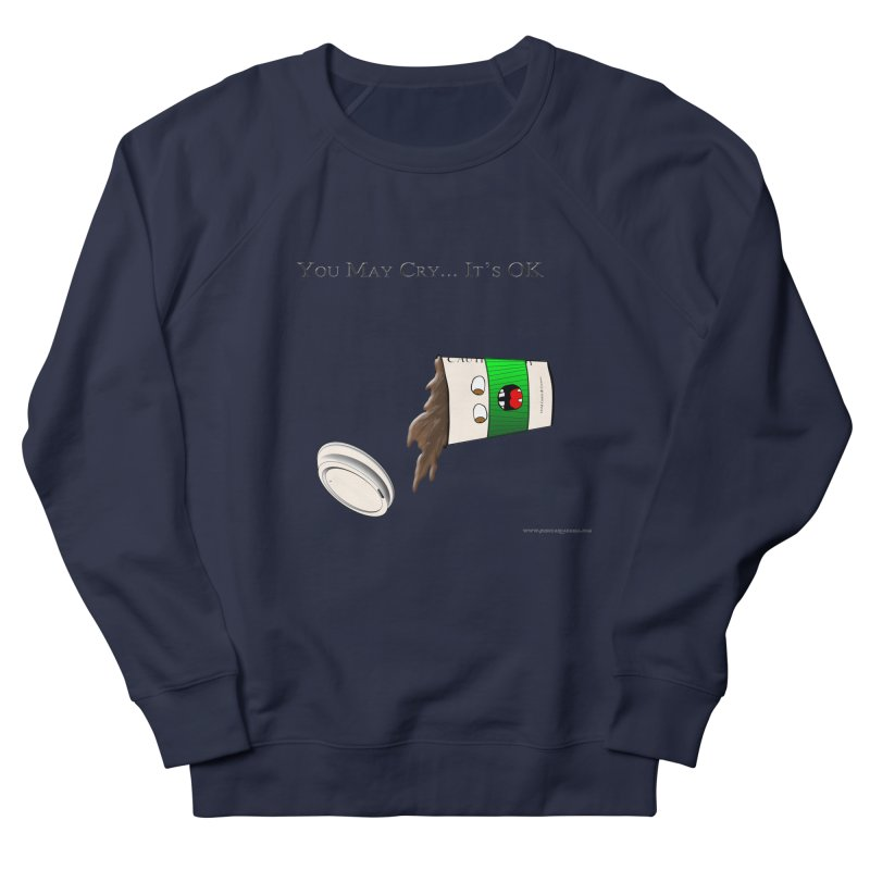 You May Cry... It's OK (Green) Men's Sweatshirt by Every Drop's An Idea's Artist Shop