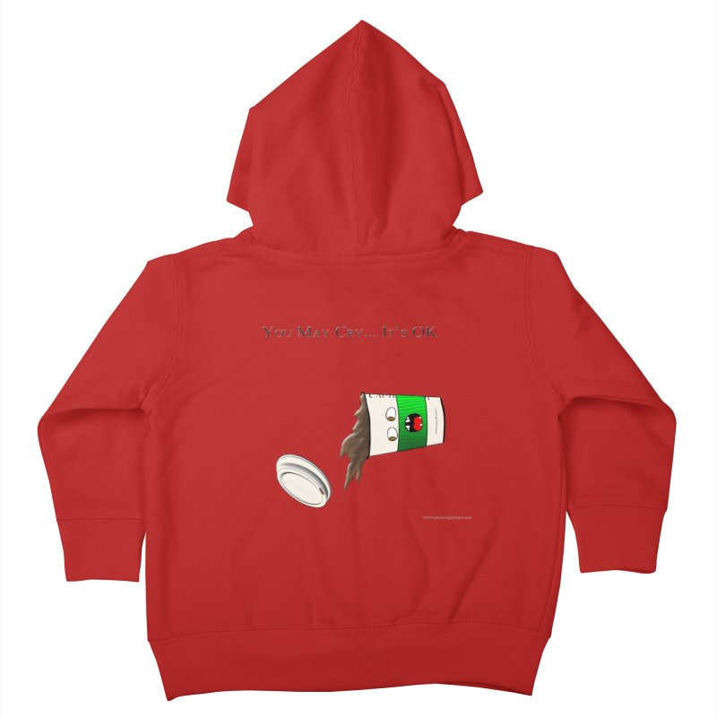 You May Cry... It's OK (Green) Kids Toddler Zip-Up Hoody by Every Drop's An Idea's Artist Shop