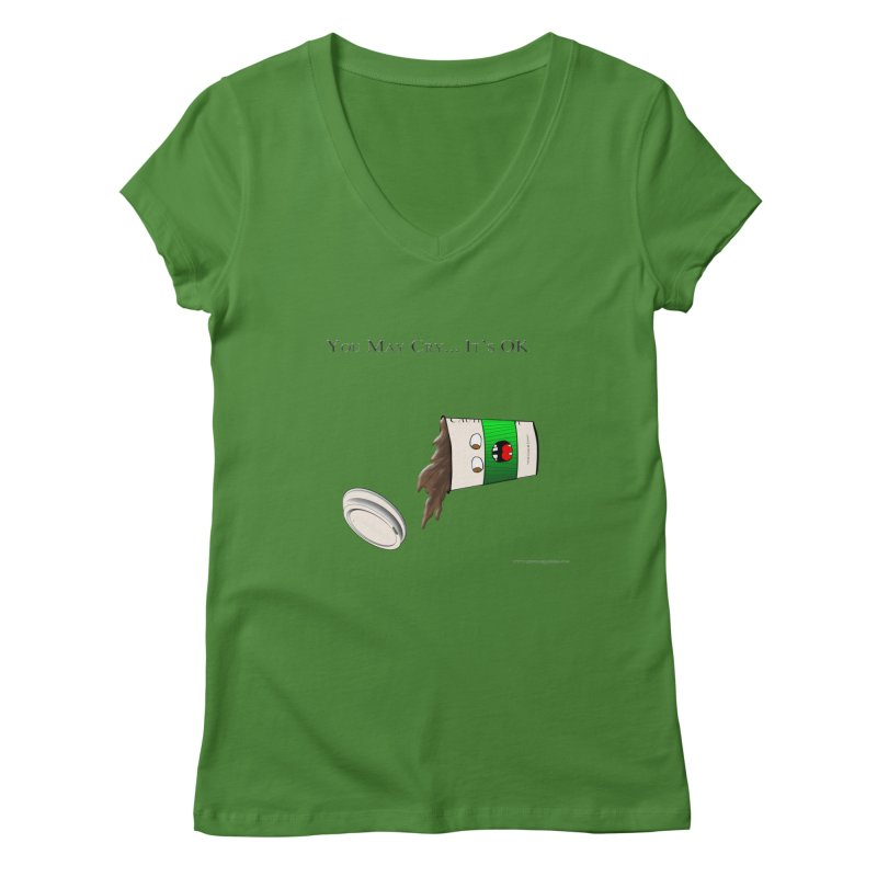 You May Cry... It's OK (Green) Women's V-Neck by Every Drop's An Idea's Artist Shop