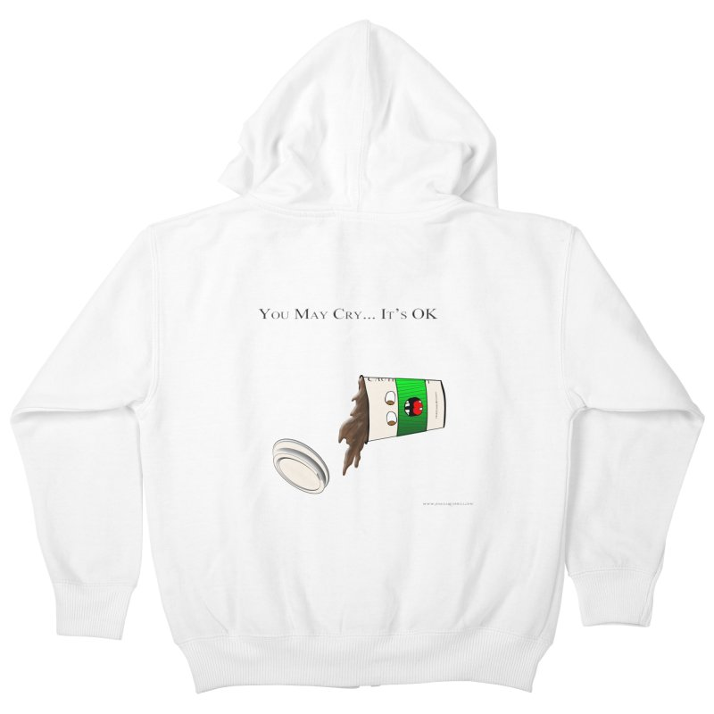 You May Cry... It's OK (Green) Kids Zip-Up Hoody by Every Drop's An Idea's Artist Shop
