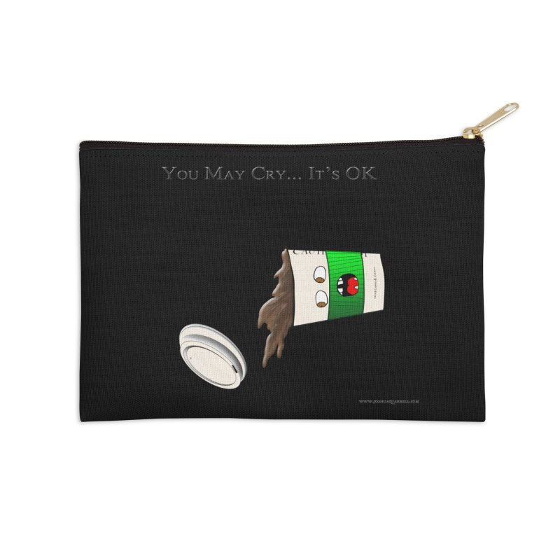 You May Cry... It's OK (Green) Accessories Zip Pouch by Every Drop's An Idea's Artist Shop