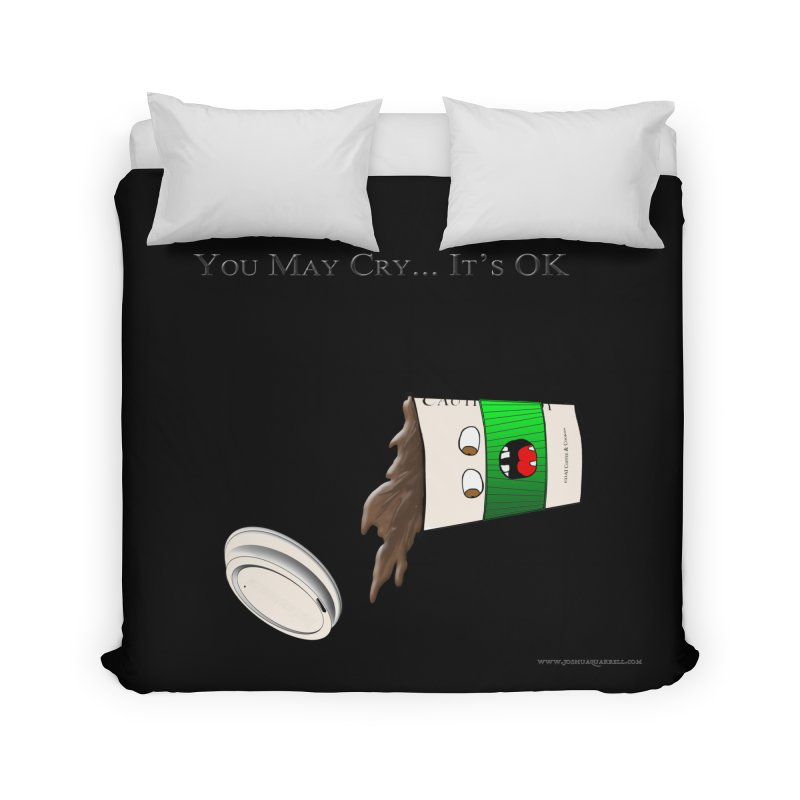 You May Cry... It's OK (Green) Home Duvet by Every Drop's An Idea's Artist Shop