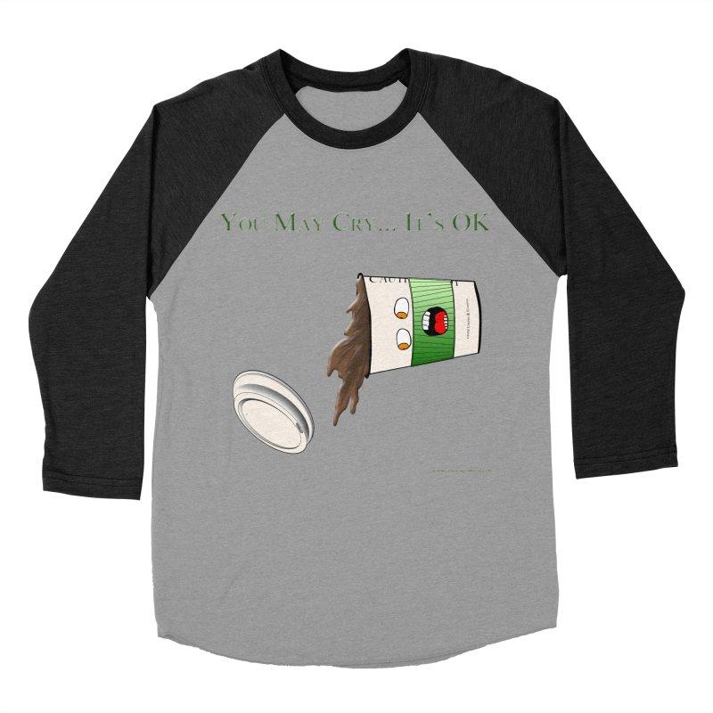 You May Cry... It's OK (Green) Women's Baseball Triblend Longsleeve T-Shirt by Every Drop's An Idea's Artist Shop