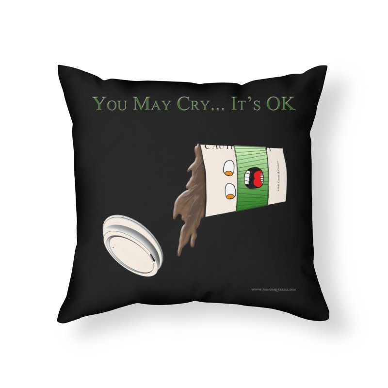 You May Cry... It's OK (Green) in Throw Pillow by Every Drop's An Idea's Artist Shop