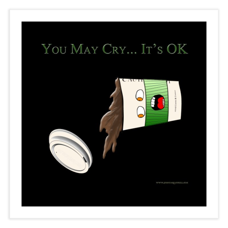 You May Cry... It's OK (Green) Home Fine Art Print by Every Drop's An Idea's Artist Shop
