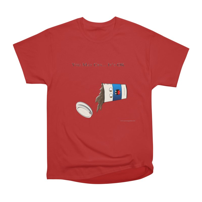 You May Cry... It's OK (Blue) Men's Classic T-Shirt by Every Drop's An Idea's Artist Shop