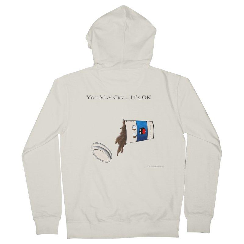 You May Cry... It's OK (Blue) Men's Zip-Up Hoody by Every Drop's An Idea's Artist Shop