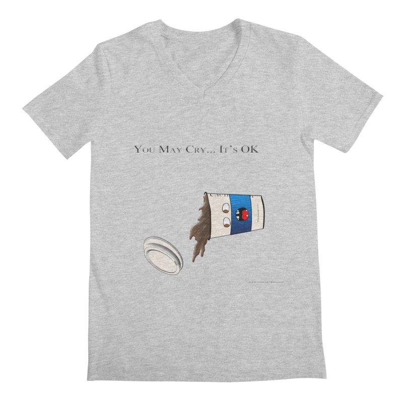 You May Cry... It's OK (Blue) Men's V-Neck by Every Drop's An Idea's Artist Shop