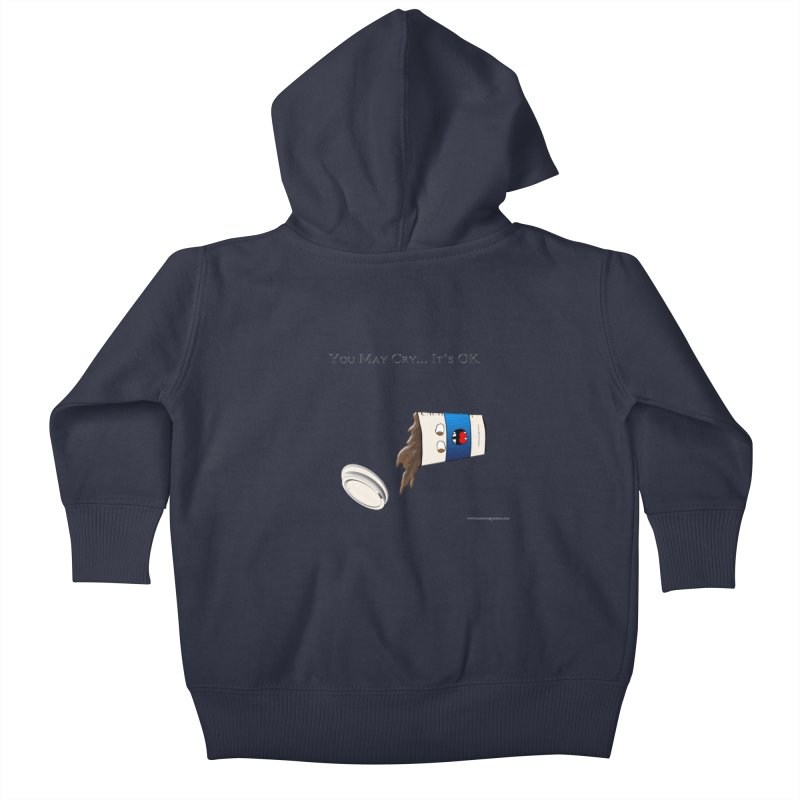 You May Cry... It's OK (Blue) Kids Baby Zip-Up Hoody by Every Drop's An Idea's Artist Shop