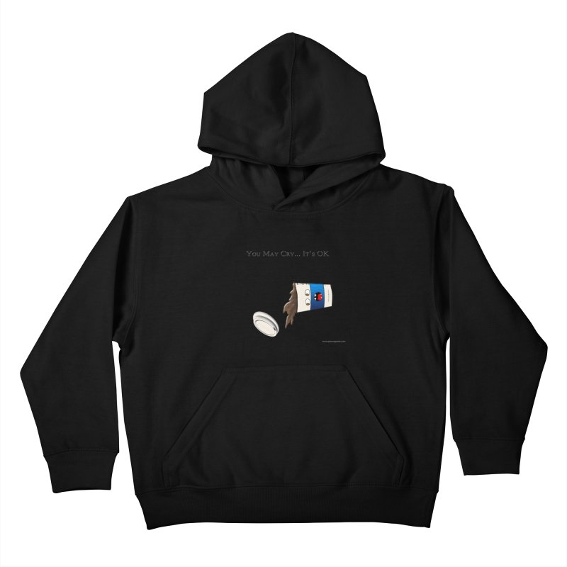You May Cry... It's OK (Blue) Kids Pullover Hoody by Every Drop's An Idea's Artist Shop