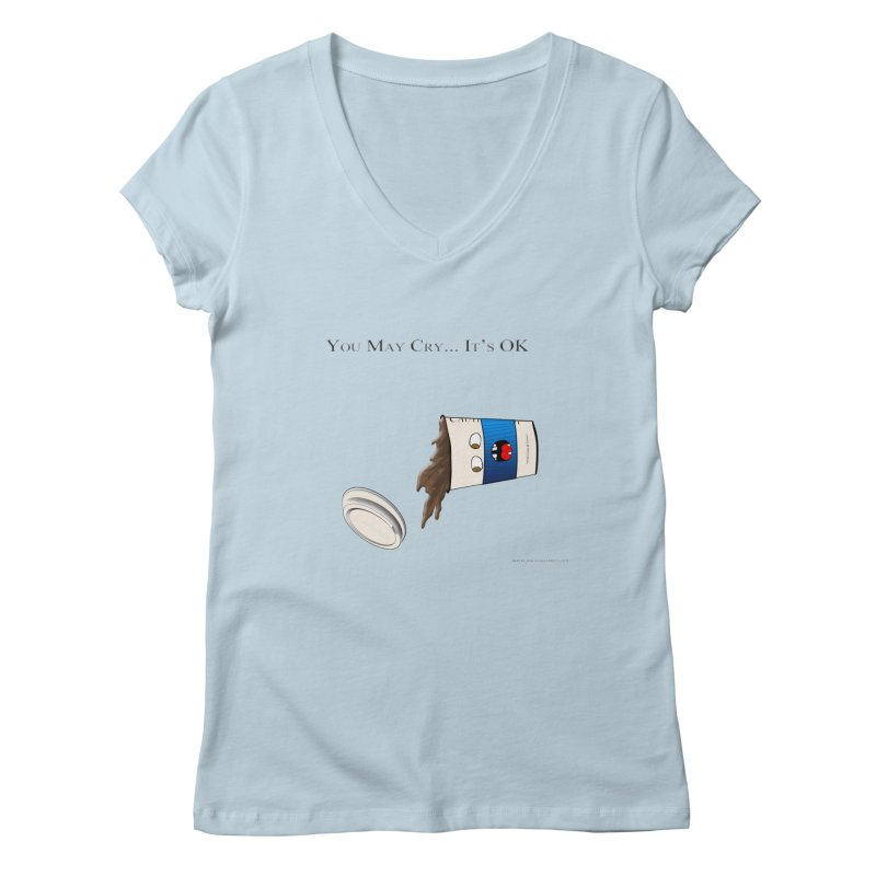 You May Cry... It's OK (Blue) Women's V-Neck by Every Drop's An Idea's Artist Shop