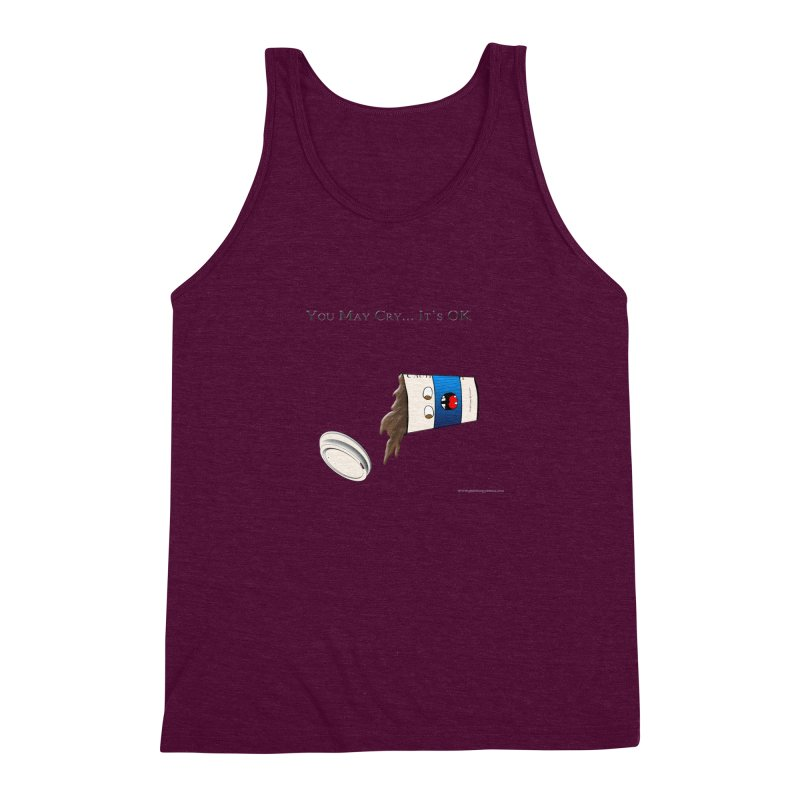 You May Cry... It's OK (Blue) Men's Triblend Tank by Every Drop's An Idea's Artist Shop