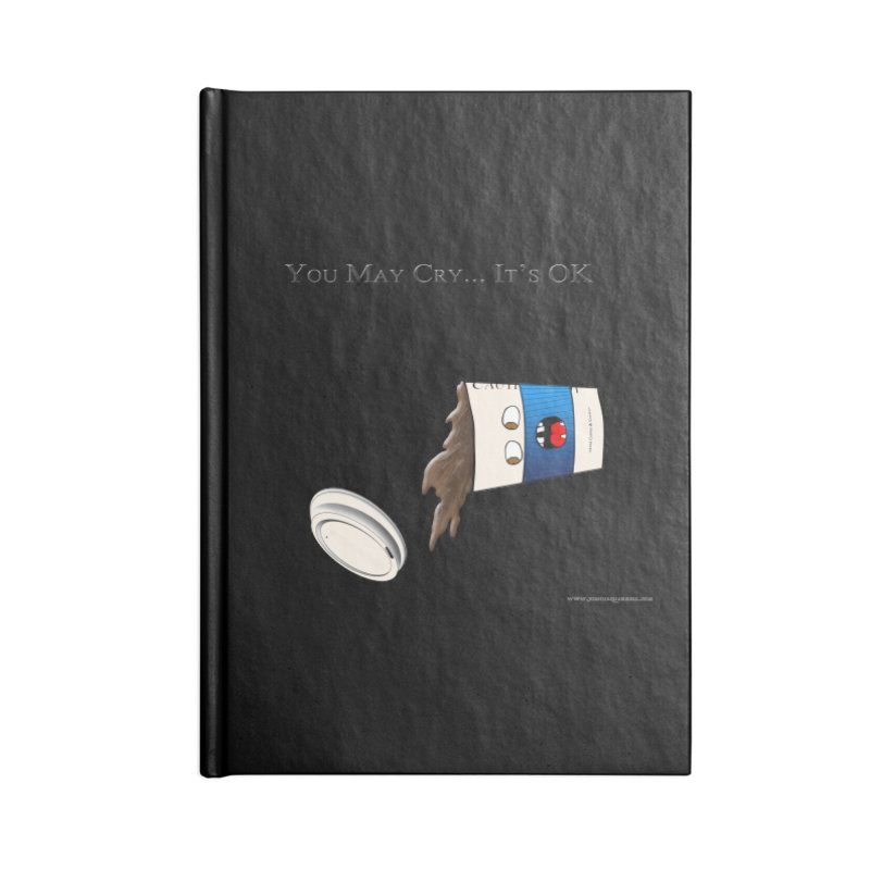 You May Cry... It's OK (Blue) Accessories Notebook by Every Drop's An Idea's Artist Shop