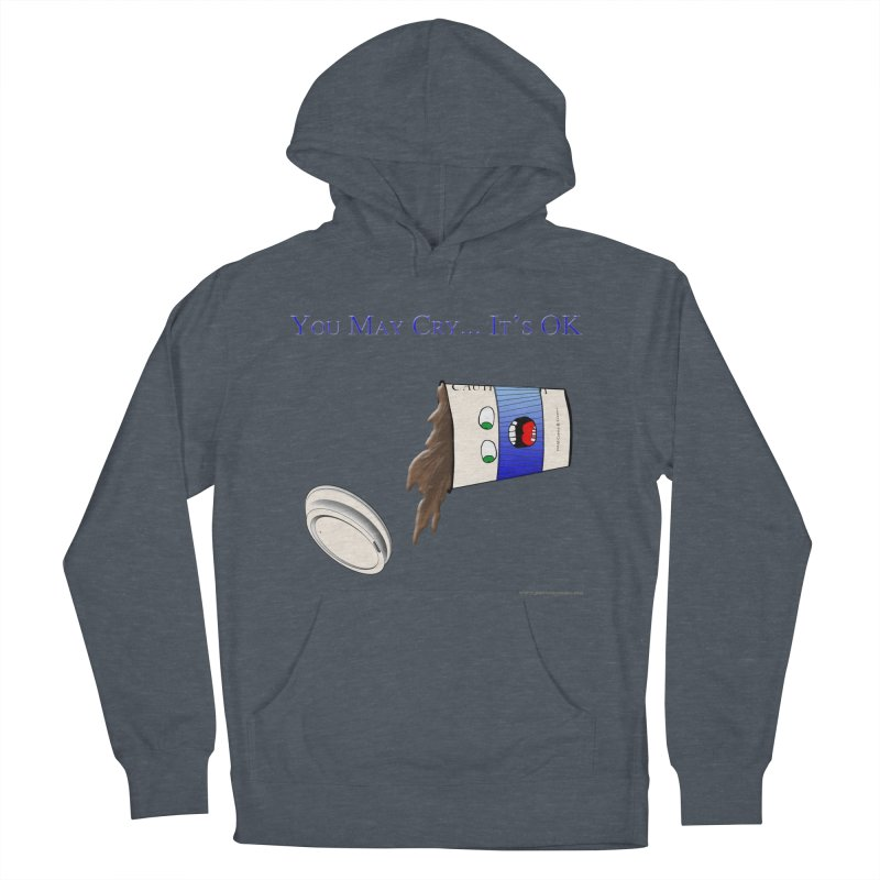 You May Cry... It's OK (Blue) Men's Pullover Hoody by Every Drop's An Idea's Artist Shop