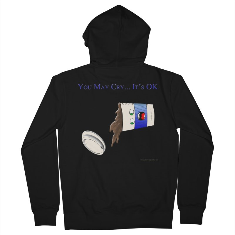 You May Cry... It's OK (Blue) Women's Zip-Up Hoody by Every Drop's An Idea's Artist Shop