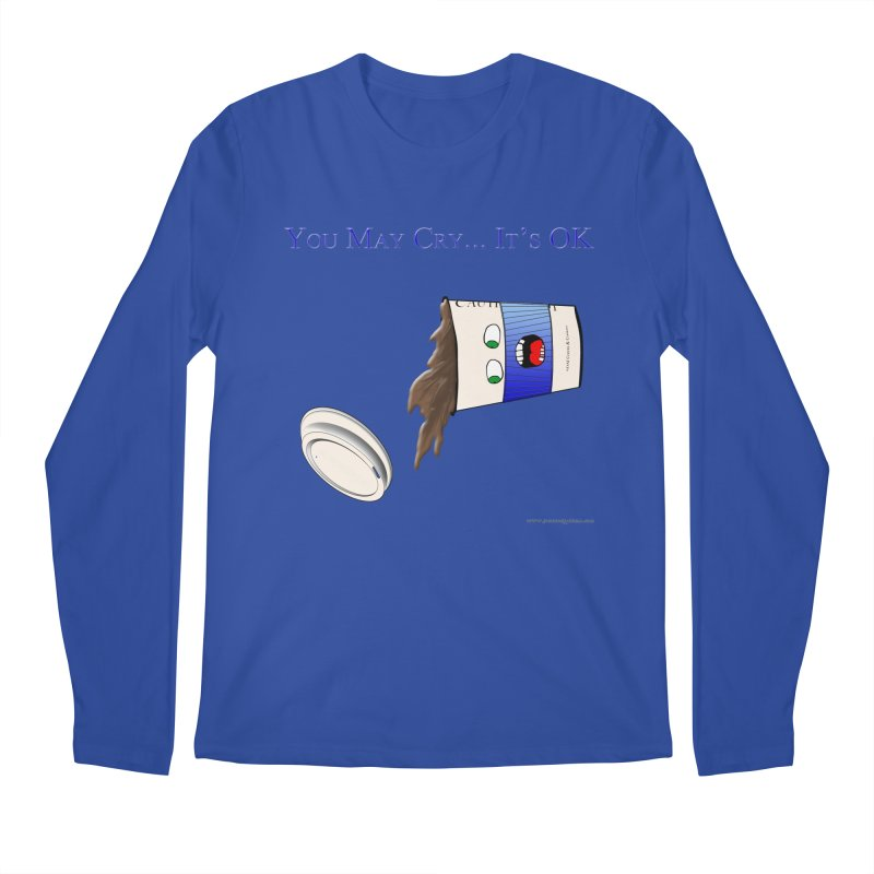 You May Cry... It's OK (Blue) Men's Longsleeve T-Shirt by Every Drop's An Idea's Artist Shop