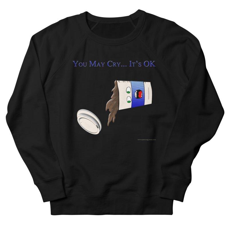 You May Cry... It's OK (Blue) Women's Sweatshirt by Every Drop's An Idea's Artist Shop