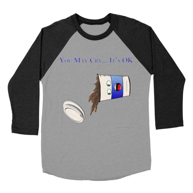 You May Cry... It's OK (Blue) Women's Baseball Triblend Longsleeve T-Shirt by Every Drop's An Idea's Artist Shop