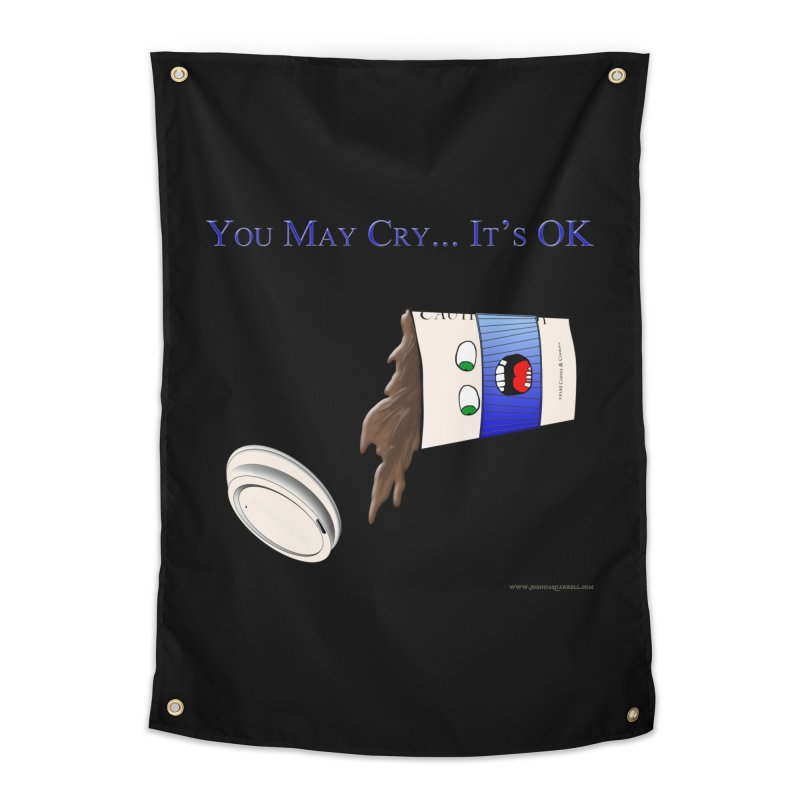 You May Cry... It's OK (Blue) Home Tapestry by Every Drop's An Idea's Artist Shop