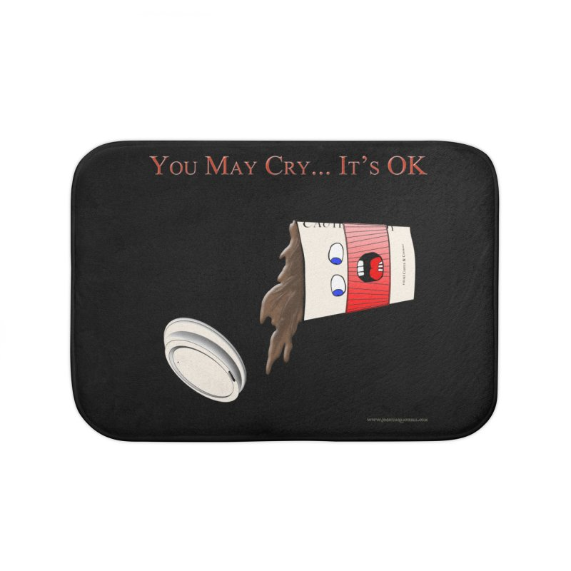You May Cry... It's OK (Red) Home Bath Mat by Every Drop's An Idea's Artist Shop