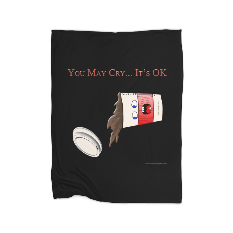 You May Cry... It's OK (Red) Home Fleece Blanket by Every Drop's An Idea's Artist Shop