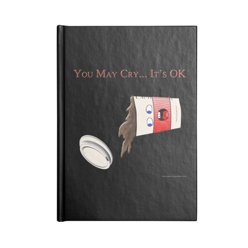 You May Cry... It's OK (Red) Accessories Blank Journal Notebook by Every Drop's An Idea's Artist Shop