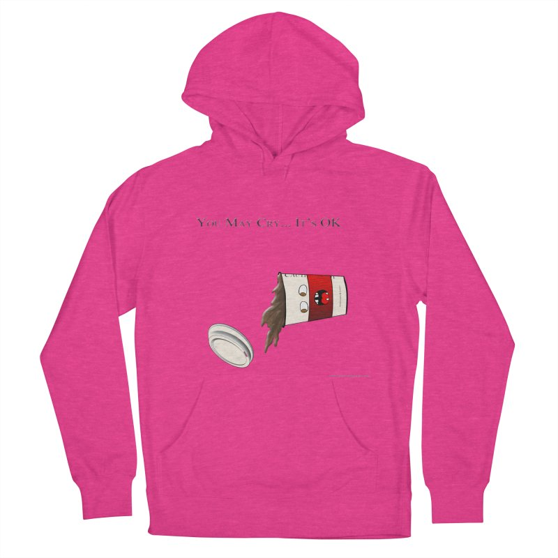 You May Cry... It's OK (Red) Men's Pullover Hoody by Every Drop's An Idea's Artist Shop