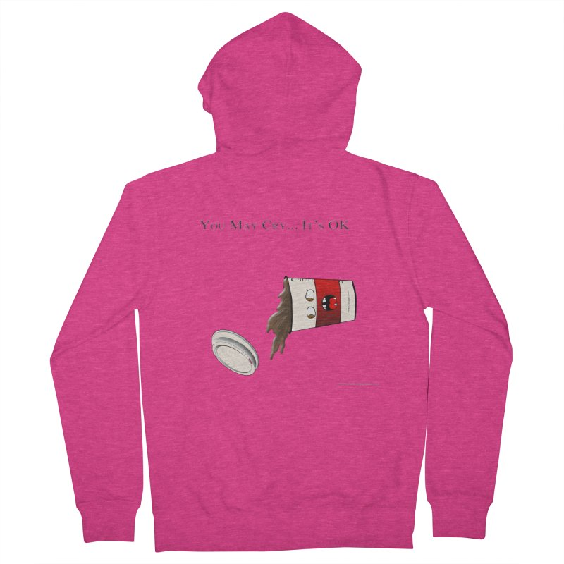 You May Cry... It's OK (Red) Women's Zip-Up Hoody by Every Drop's An Idea's Artist Shop