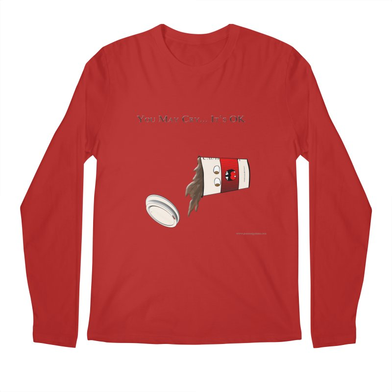 You May Cry... It's OK (Red) Men's Longsleeve T-Shirt by Every Drop's An Idea's Artist Shop