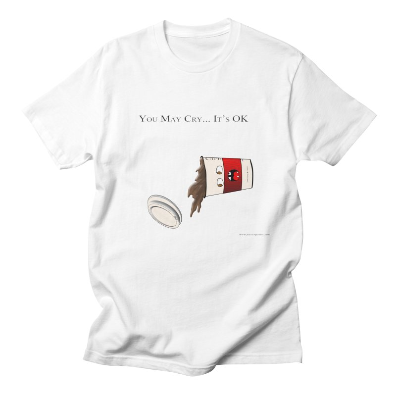 You May Cry... It's OK (Red) Women's Unisex T-Shirt by Every Drop's An Idea's Artist Shop