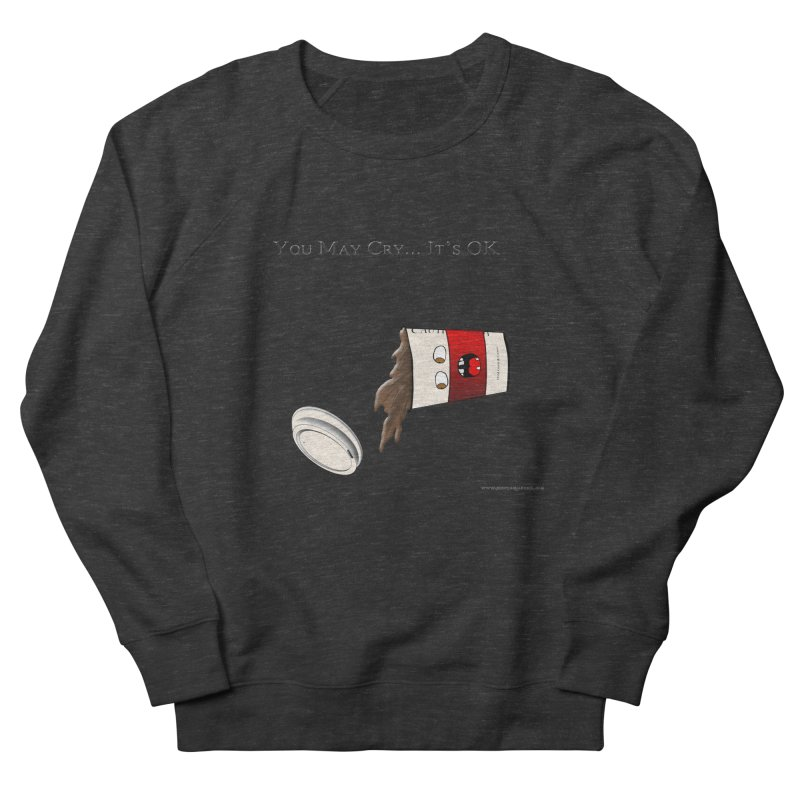 You May Cry... It's OK (Red) Women's Sweatshirt by Every Drop's An Idea's Artist Shop