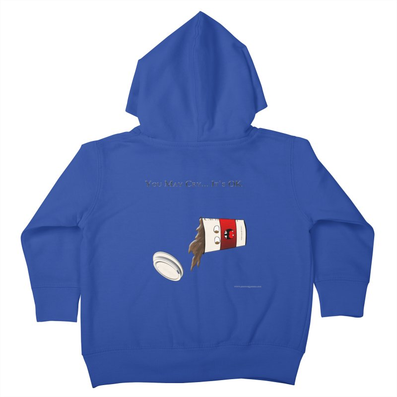 You May Cry... It's OK (Red) Kids Toddler Zip-Up Hoody by Every Drop's An Idea's Artist Shop