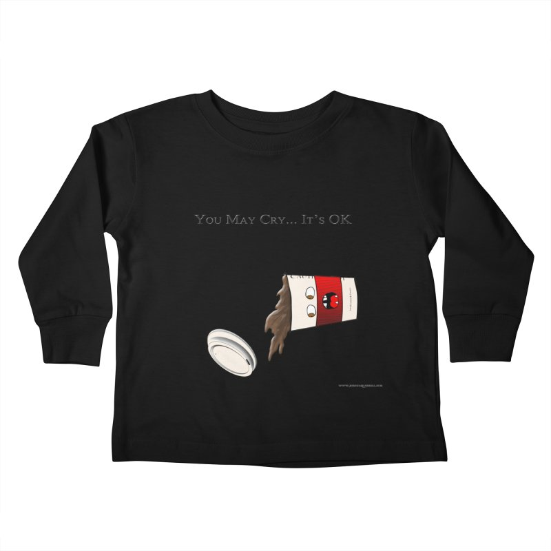 You May Cry... It's OK (Red) Kids Toddler Longsleeve T-Shirt by Every Drop's An Idea's Artist Shop